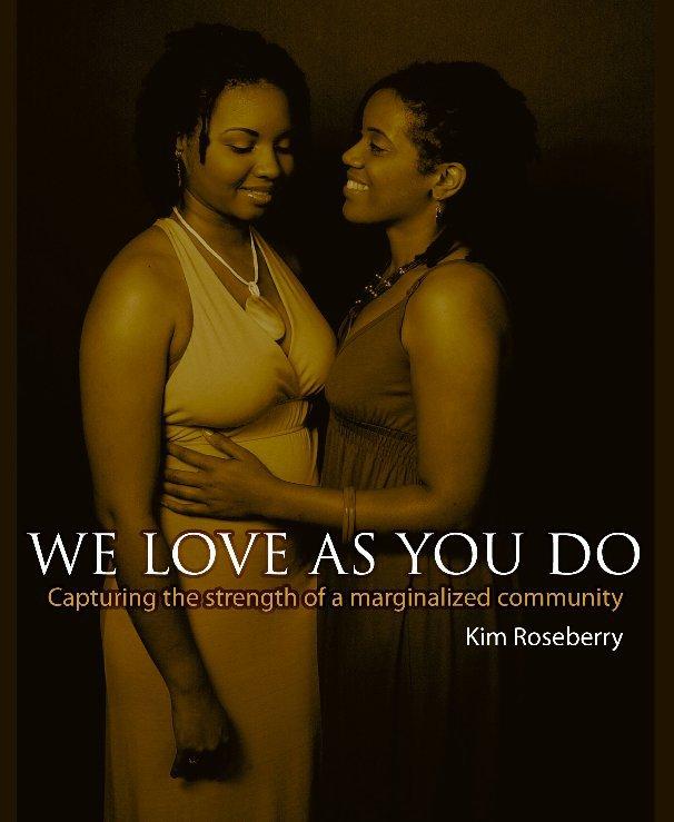 Ver We Love As You Do por Kim Roseberry