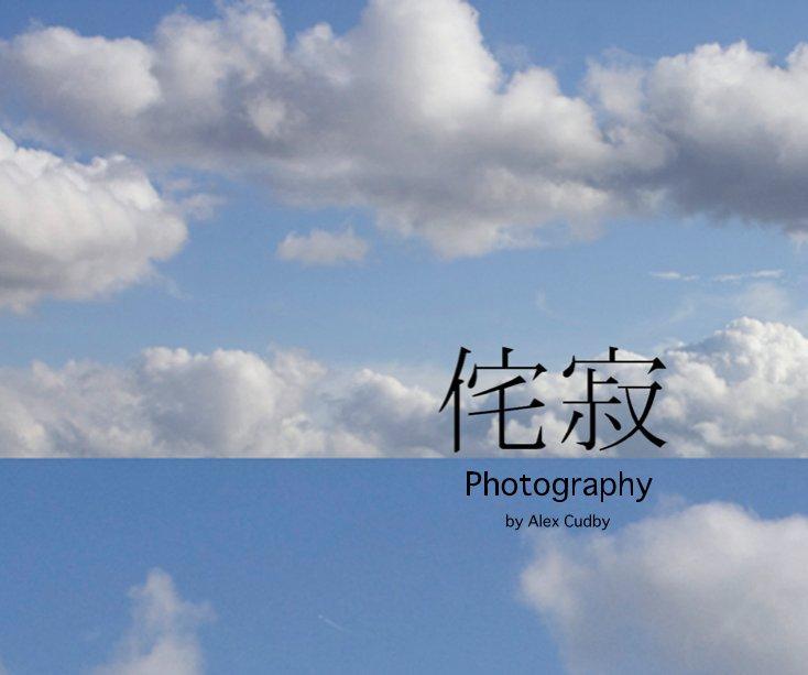View Wabi-Sabi Photography by Alex Cudby