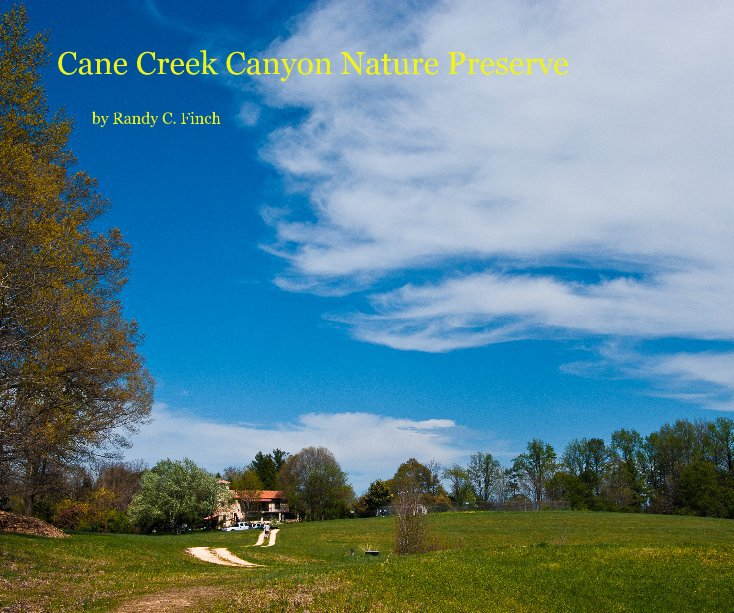 View Cane Creek Canyon Nature Preserve by Randy C. Finch