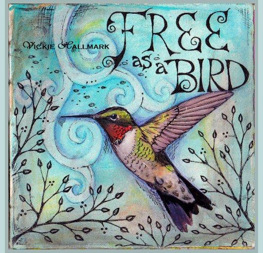 View Free as a Bird by Vickie Hallmark