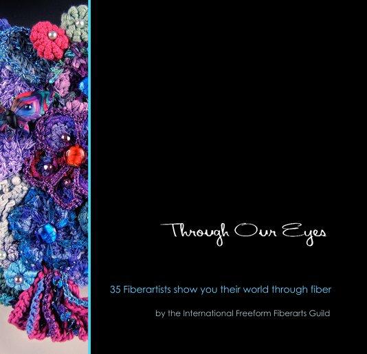 View 2008 International Freeform Challenge: Through Our Eyes by the International Freeform Fiberarts Guild