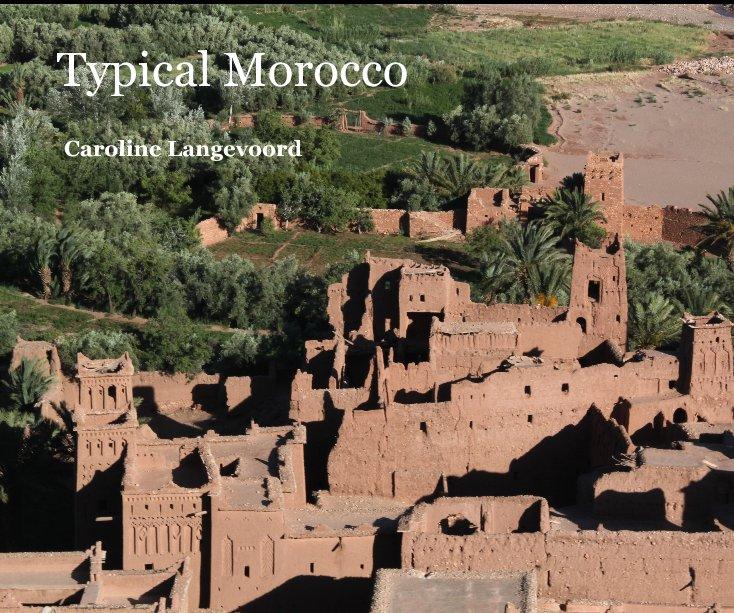 Bekijk Typical Morocco op Caroline Langevoord