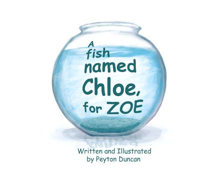 Ver A fish named Chloe, for Zoe por Peyton Duncan
