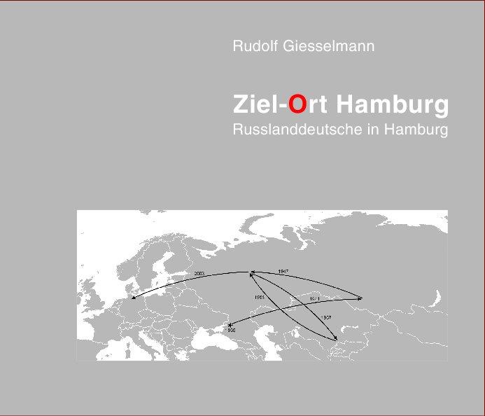 View Ziel-Ort Hamburg by Rudolf Giesselmann