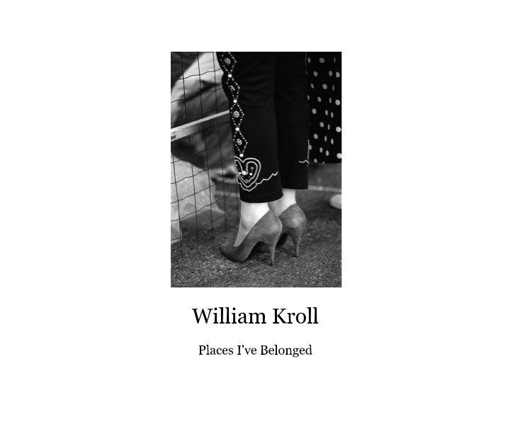 View William Kroll by William Kroll