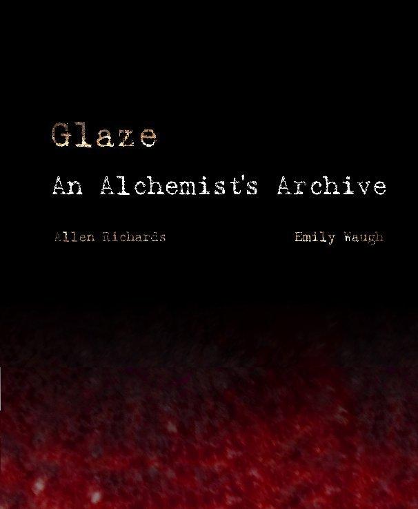 View An Alchemist's Archive by Allen Richards & Emily Waugh