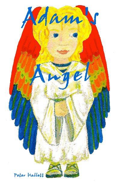 View Adam's Angel by Peter Hallett