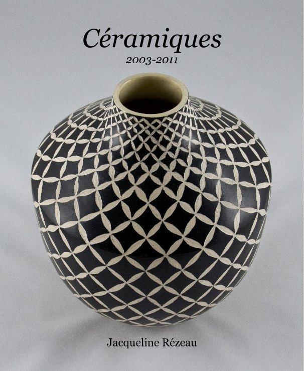 View Céramiques 2003-2011 by Jacqueline Rézeau