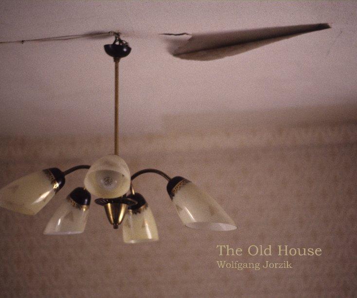 The Old House nach Wolfgang Jorzik anzeigen
