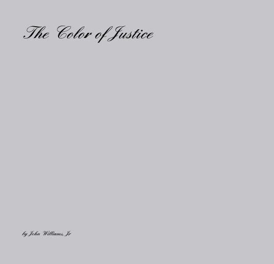 Ver The Color of Justice por John Williams, Jr