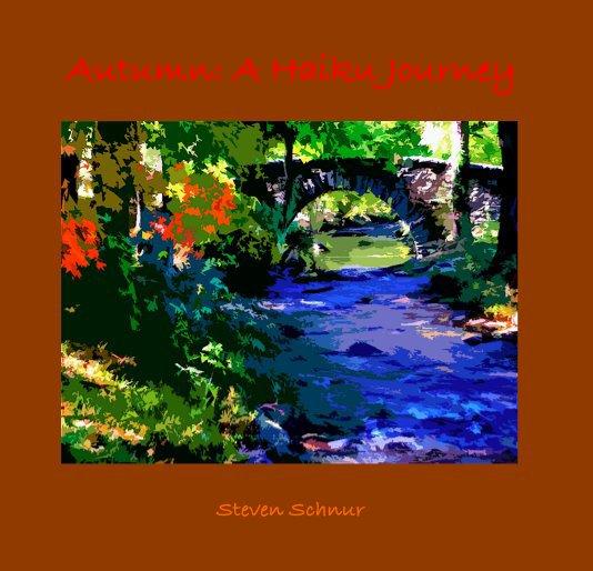View Autumn: A Haiku Journey by Steven Schnur