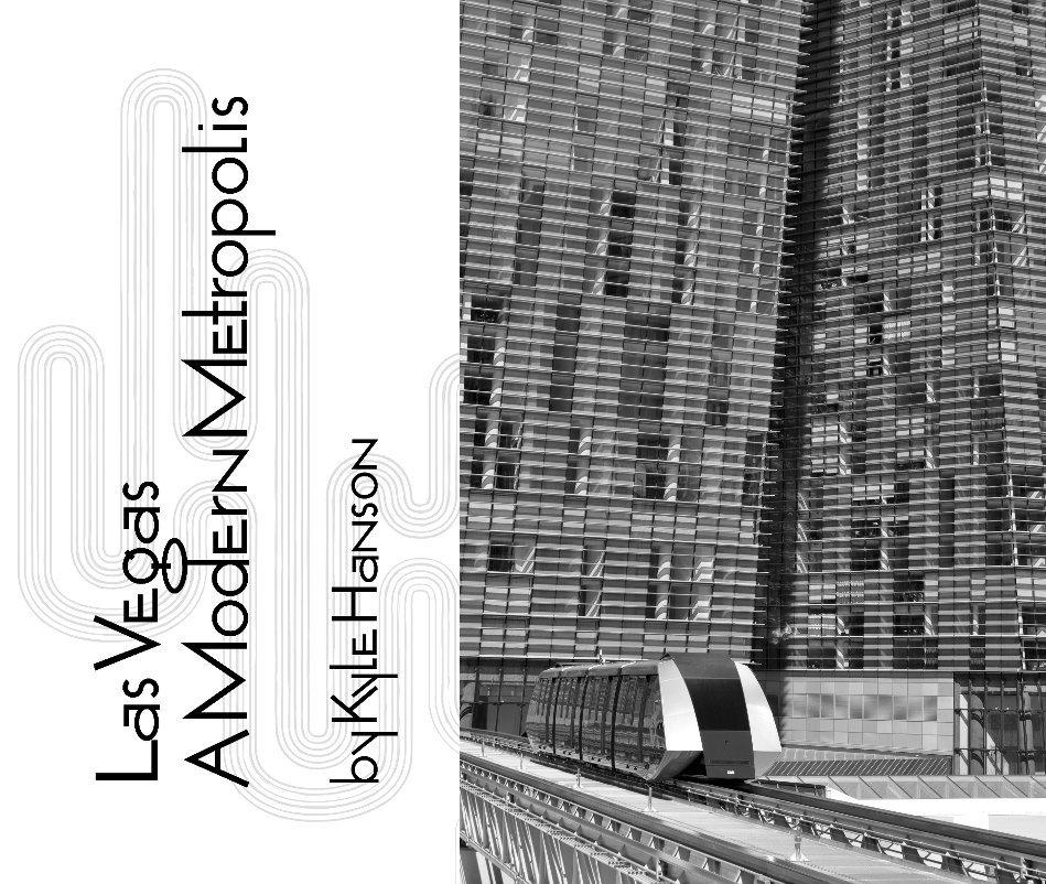 View Las Vegas - A Modern Metropolis by Kyle Hanson
