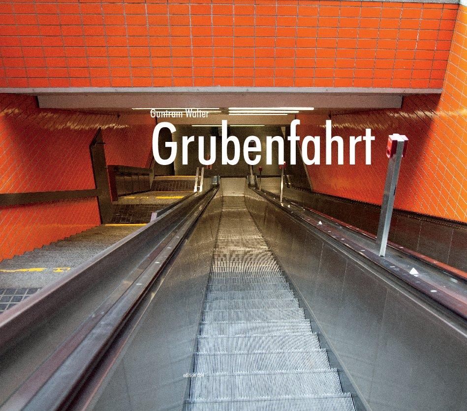 Grubenfahrt nach Guntram Walter anzeigen