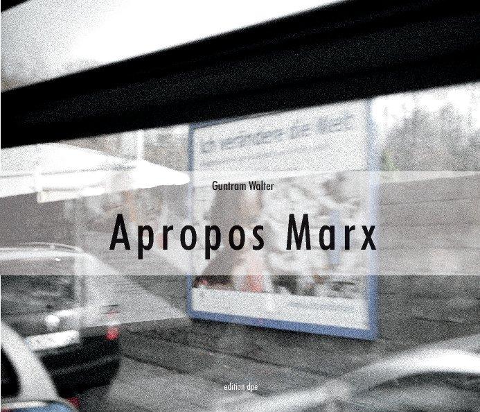 Apropos Marx nach Guntram Walter anzeigen
