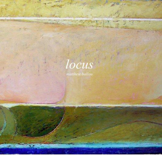View locus by matthew ballou
