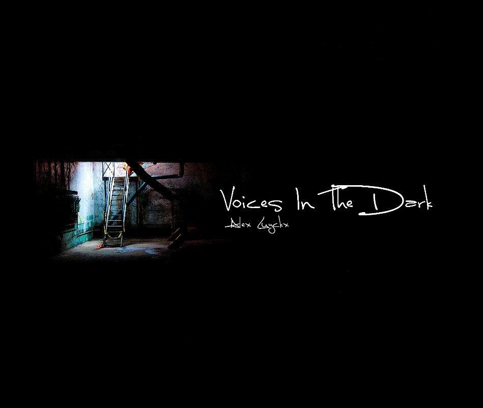 View Voices In The Dark by Alex Luyckx