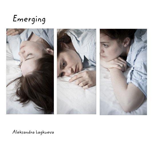 View Emerging by Aleksandra Lagkueva
