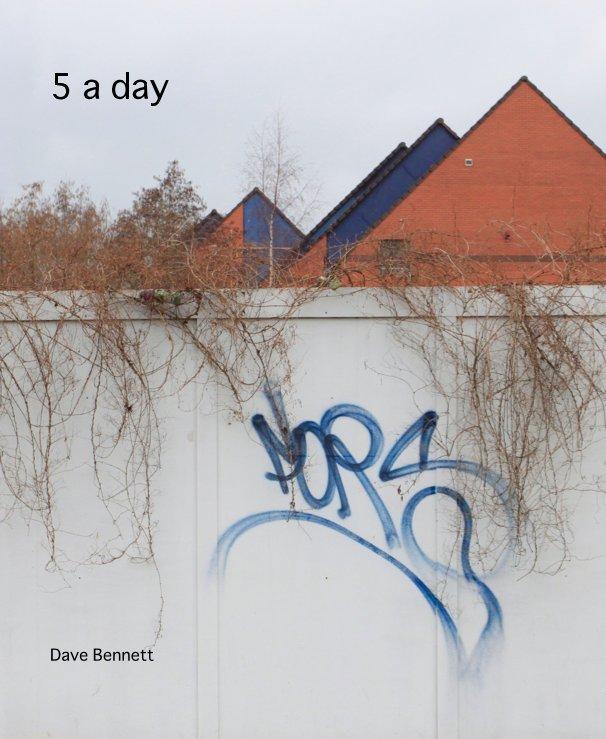 5 a day nach Dave Bennett anzeigen