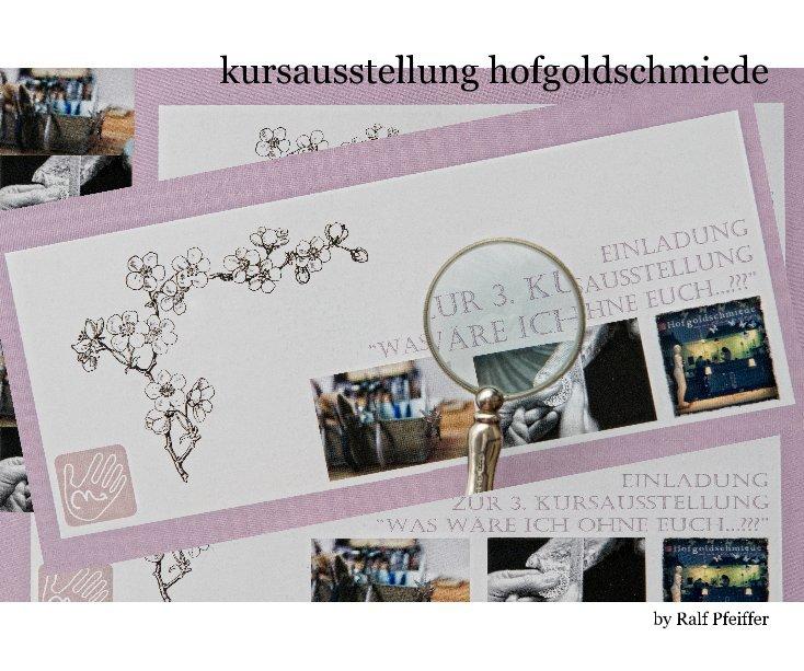 View kursausstellung hofgoldschmiede by Ralf Pfeiffer