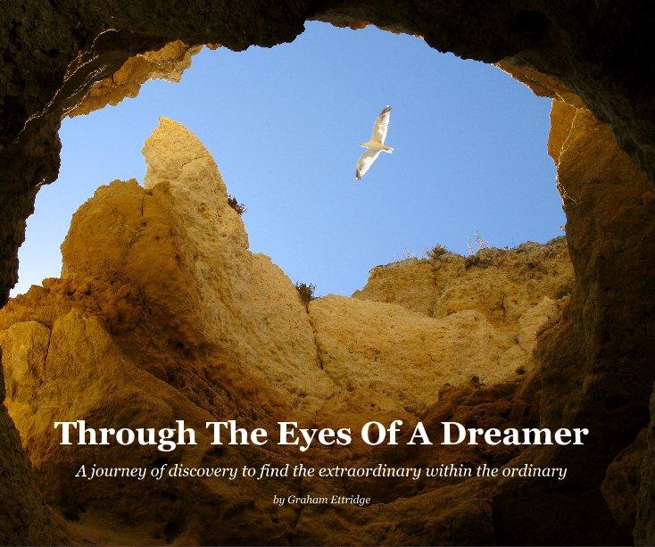 View Through The Eyes Of A Dreamer by Graham Ettridge