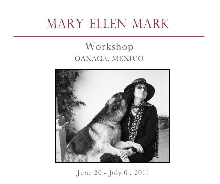 View Mary Ellen Mark´s Oaxaca Workshop Summer 2011 by FalklandRoad