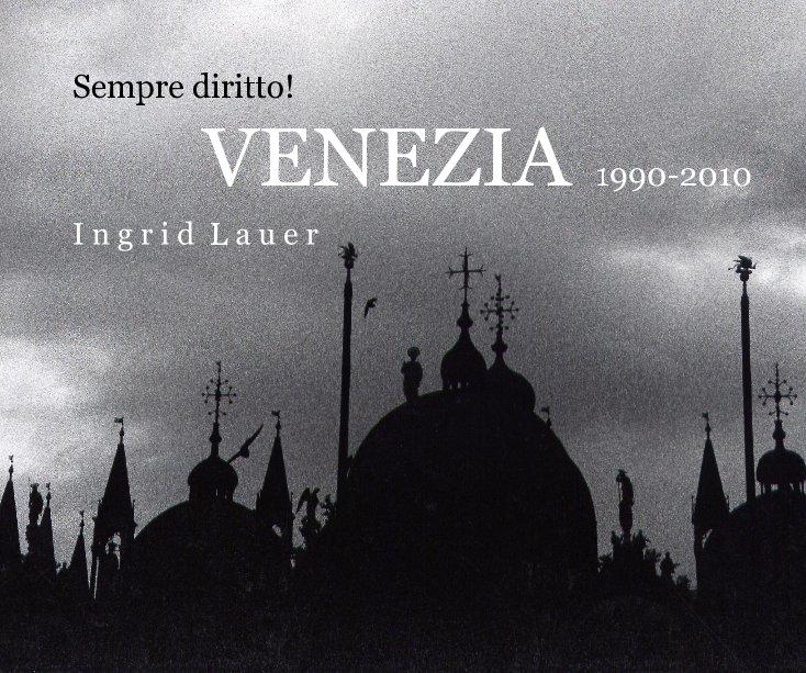 Sempre diritto! VENEZIA 1990-2010 nach Ingrid Lauer anzeigen