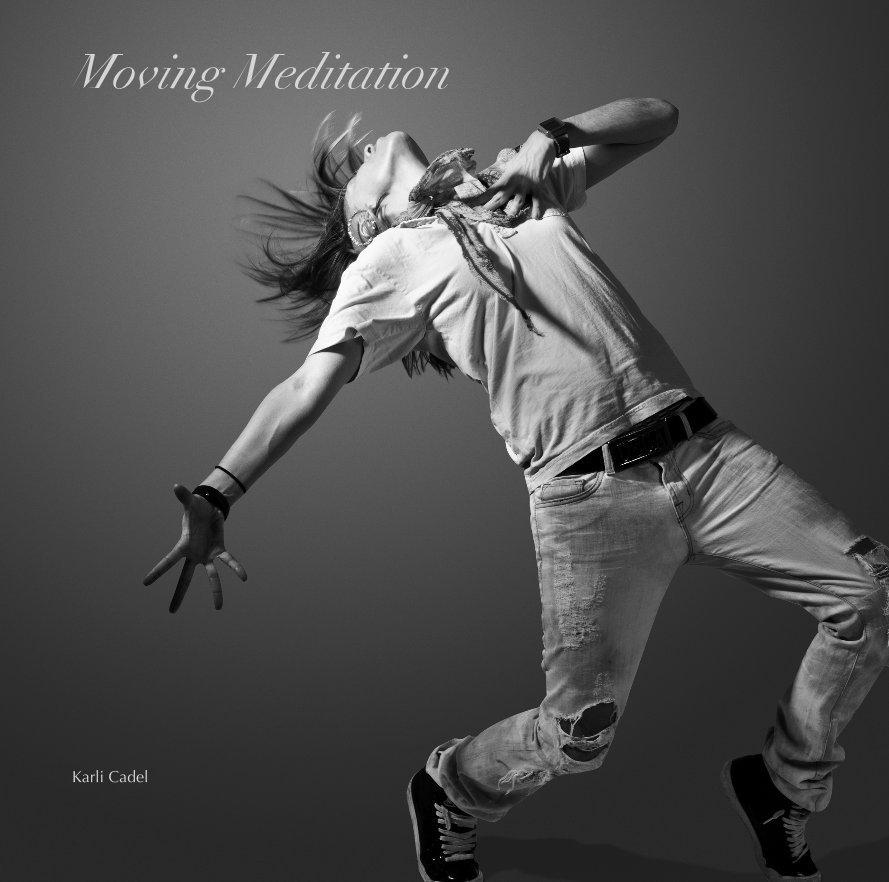 View Moving Meditation by Karli Cadel