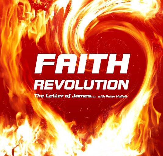 View Faith Revolution by Peter Hallett