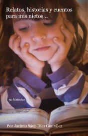 Relatos, historias y cuentos para mis nietos... book cover