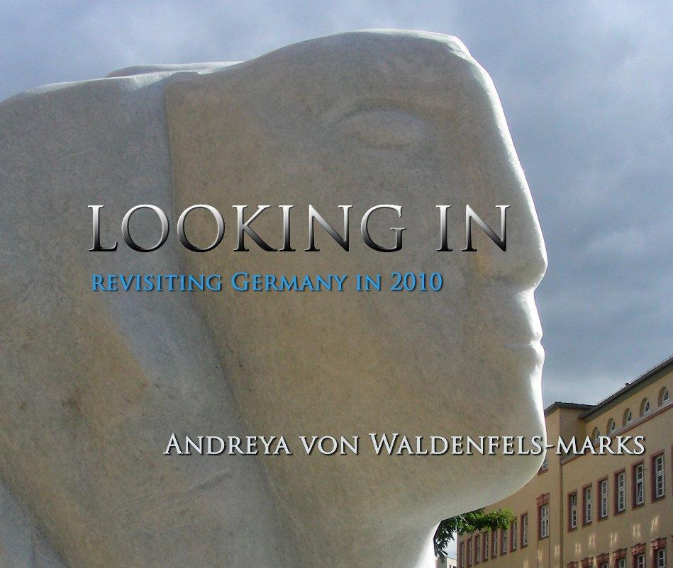Bekijk Looking In op Andreya von Waldenfels-Marks