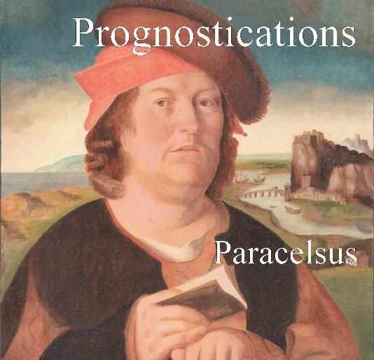 View The Prognostications of Paracelsus by Adam McLean