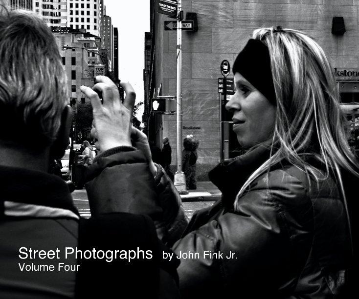 View Street Photographs by John Fink Jr. Volume Four by John Fink Jr.