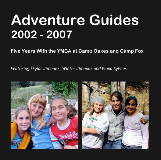 Bekijk Adventure Guides2002 - 2007 op Featuring Skylar Jimenez, Winter Jimenez and Fiona Sylvies