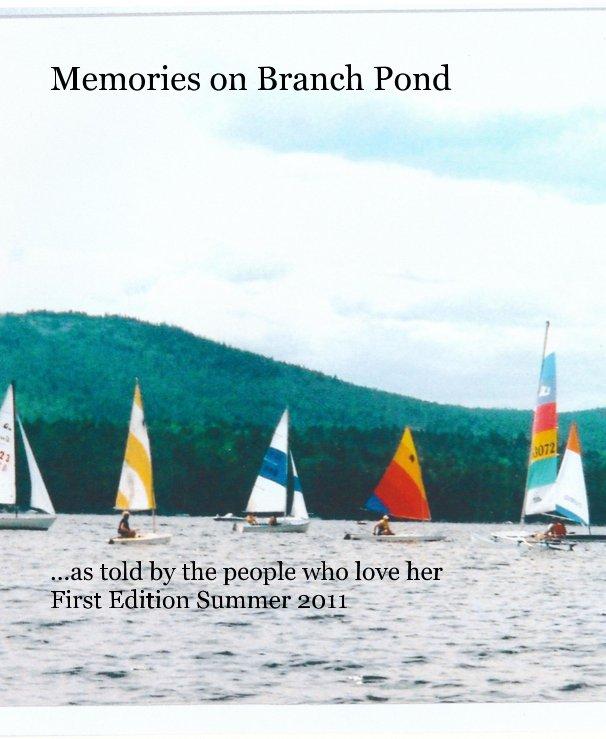View Memories on Branch Pond by ellsworthme