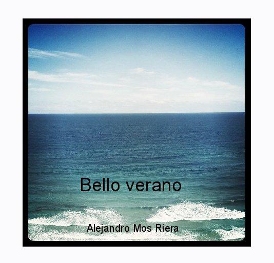 Ver Bello verano por Alejandro Mos Riera