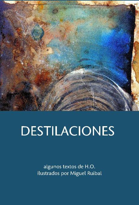 View DESTILACIONES by H.O. & Miguel Ruibal