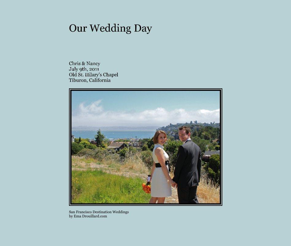 View Our Wedding Day by San Francisco Destination Weddings by Ema Drouillard.com