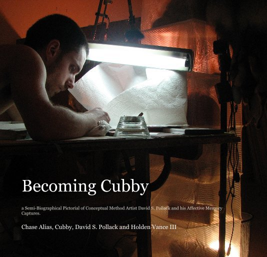 View Becoming Cubby by Chase Alias, Cubby, David S. Pollack and Holden Vance III
