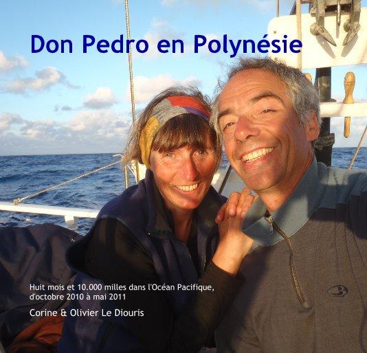 View Don Pedro en Polynésie by Corine & Olivier Le Diouris