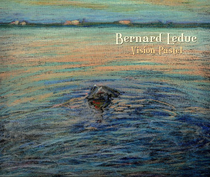 View Vision pastel by Bernard Leduc