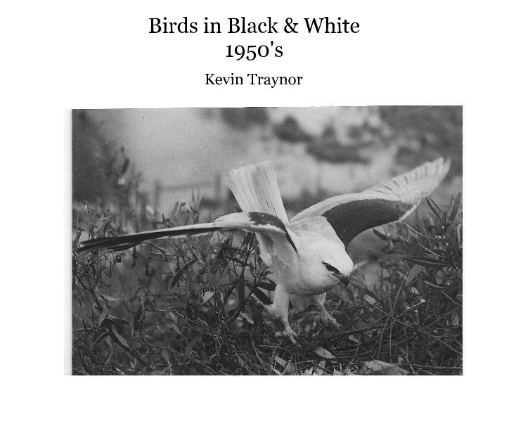 Birds in Black & White 1950's di Kevin Traynor | Libri ...