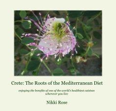 Crete: The Roots of the Mediterranean Diet