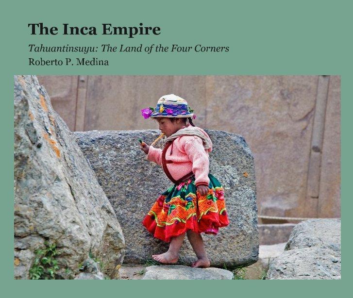 View The Inca Empire by Roberto P. Medina