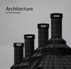 Architecture by Timo Schunda book cover