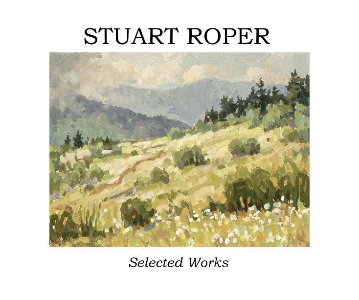 View STUART ROPER Selected Works by Stuart Roper