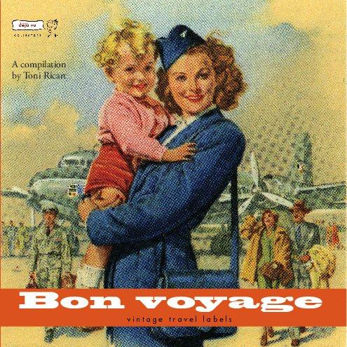 View BON VOYAGE by A compilation by Toni Ricart
