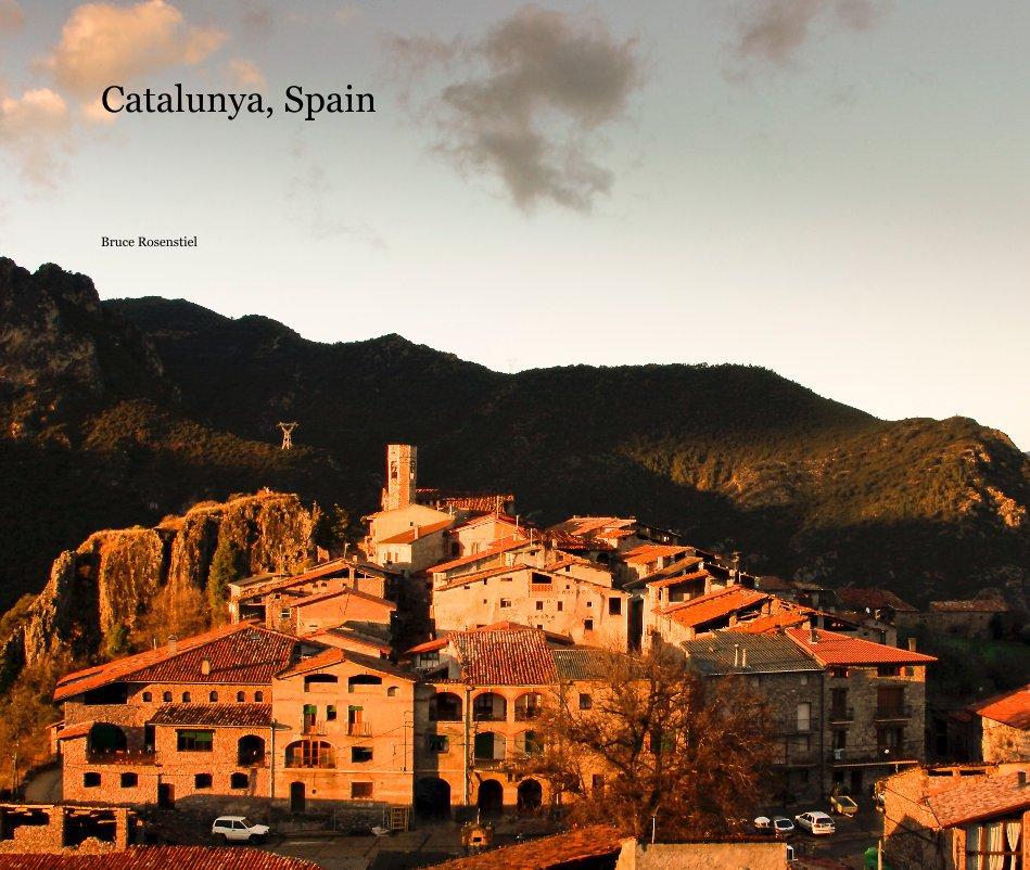 View Catalunya, Spain by Bruce Rosenstiel