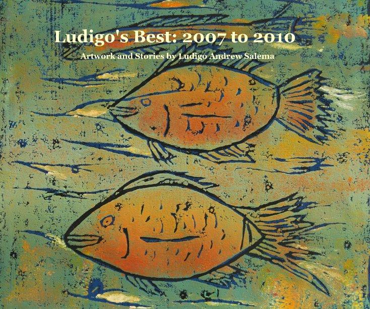 View Ludigo's Best: 2007 to 2010 (Landscape) by Ludigo Andrew Salema