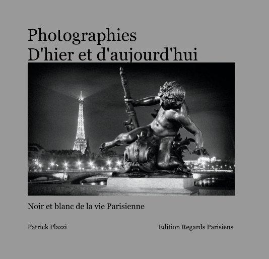 View d'hier et d'aujourd'hui by Patrick Plazzi Edition Regards Parisiens