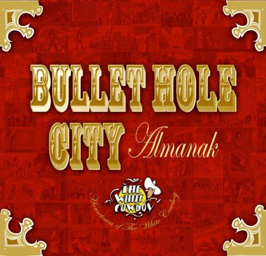 View Bullet Hole City Almanak by Martin-Jan van Santen